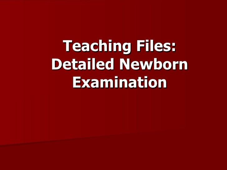 Teaching Files: Detailed Newborn Examination
