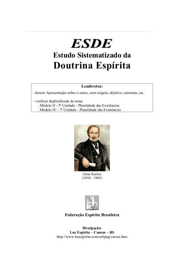 ESDE             Estudo Sistematizado da             Doutrina Espírita                                Lembretes:- Inserir ...