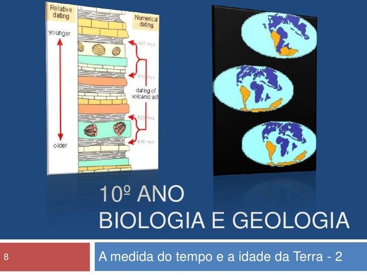 10º anobiologia e geologia<br />A medida do tempo e a idade da Terra - 2<br />8<br />