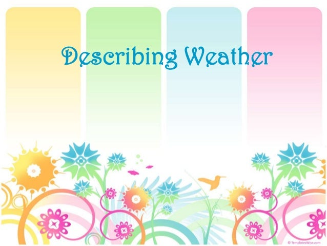 Describing Weather