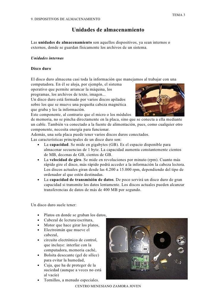 TEMA 3 9. DISPOSITIVOS DE ALMACENAMIENTO                          Unidades de almacenamiento  Las unidades de almacenamien...
