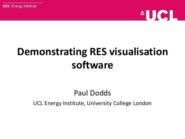 Demonstrating RES visualisation software Paul Dodds UCL Energy Institute, University College London