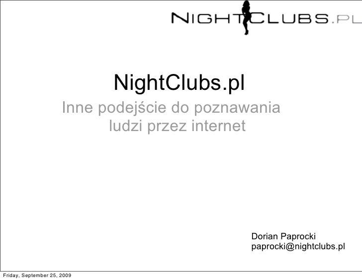NightClubs.pl                       Inne podejście do poznawania                             ludzi przez internet         ...