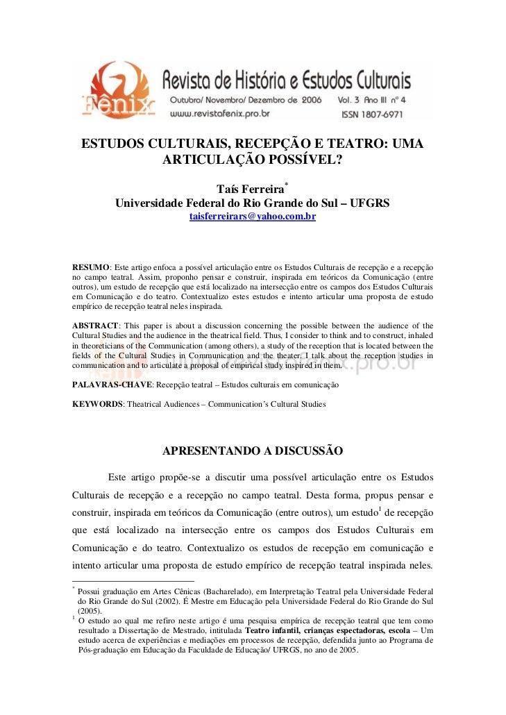 ESTUDOS CULTURAIS, RECEPÇÃO E TEATRO: UMA              ARTICULAÇÃO POSSÍVEL?                                Taís Ferreira*...