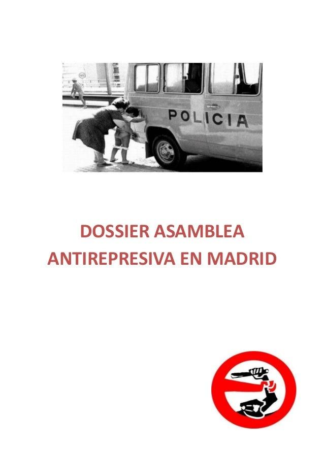 DOSSIER ASAMBLEAANTIREPRESIVA EN MADRID