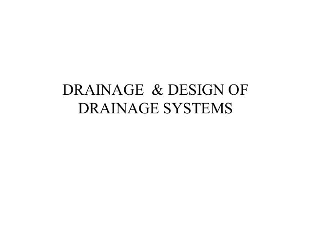 Drainage Engineering Drainage And Design Of Drainage Systems