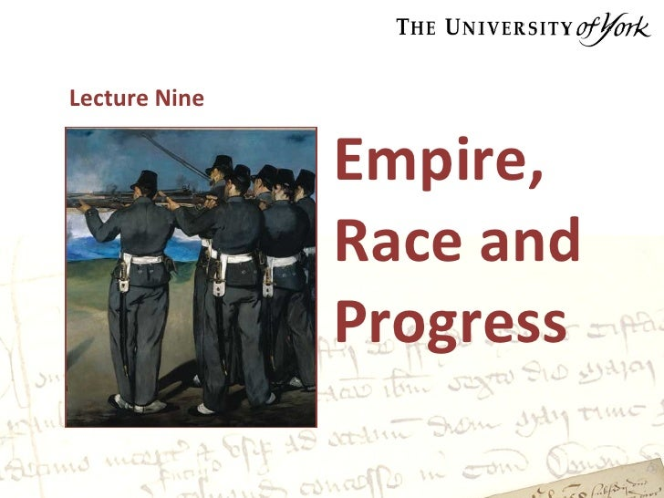 Empire, Race and Progress Lecture Nine