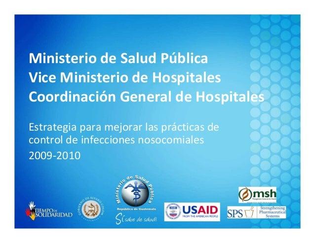 Ministerio de Salud Pública Vice Ministerio de Hospitales Coordinación General de Hospitales Estrategia para mejorar las p...