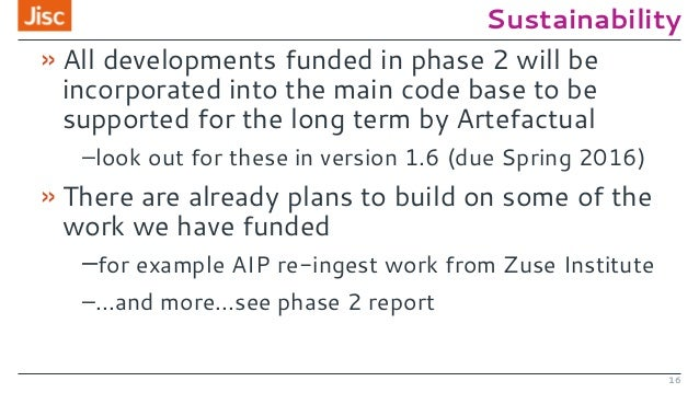 Sustainability »All developments funded in phase 2 will be incorporated into the main code base to be supported for the lo...