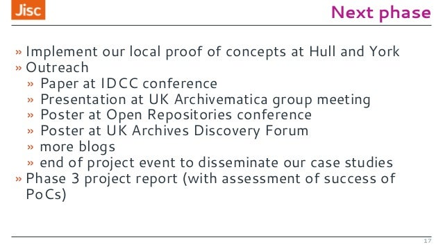Next phase » Implement our local proof of concepts at Hull and York » Outreach » Paper at IDCC conference » Presentation a...