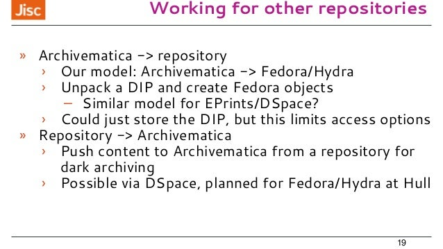 Working for other repositories » Archivematica -> repository › Our model: Archivematica -> Fedora/Hydra › Unpack a DIP and...