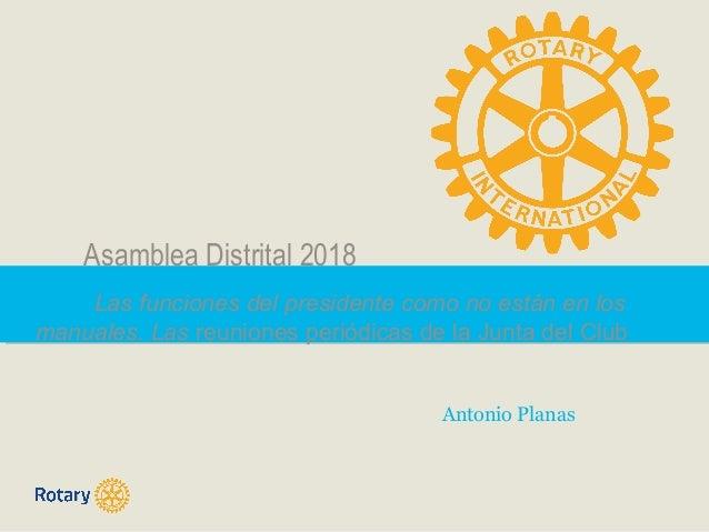 Asa lLas funciones del presidente como no están en los manuales. Las reuniones periódicas de la Junta del Club Antonio Pla...