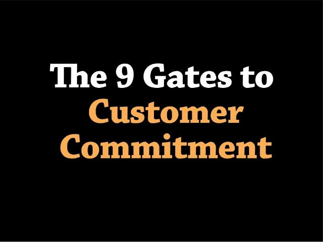 9 gates to customer commitment