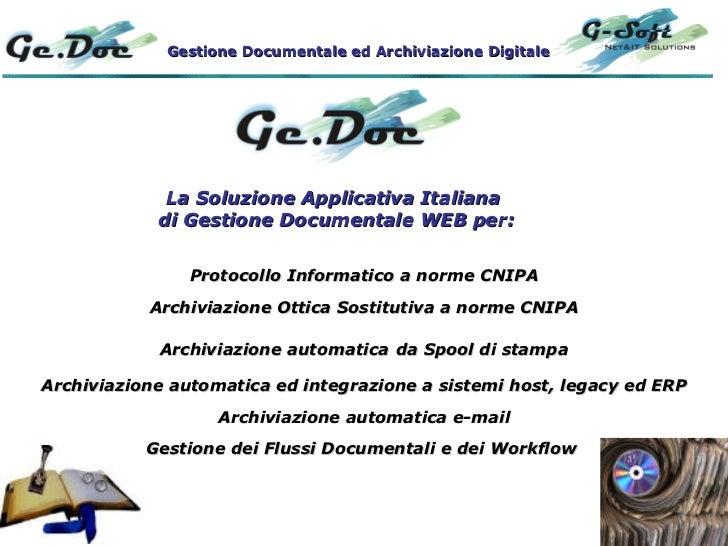 Protocollo Informatico a norme CNIPA Archiviazione Ottica Sostitutiva a norme CNIPA Archiviazione automatica   da Spool di...