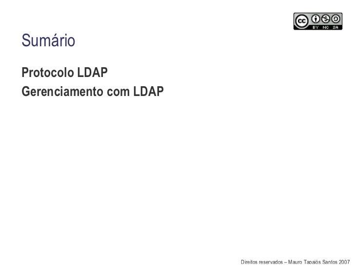 Sumário <ul><li>Protocolo LDAP