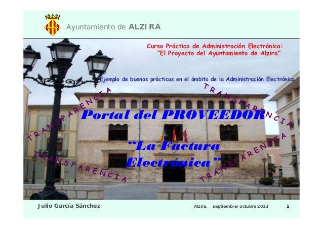 """Ayuntamiento de ALZIRA Curso Práctico de Administración Electrónica: """"El Proyecto del Ayuntamiento de Alzira""""  Ejemplo de ..."""