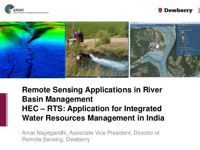 Amar Nayegandhi, Associate Vice President, Director of Remote Sensing, Dewberry  Remote Sensing Applications in River Basi...