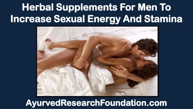 Herbal Supplements For Men To Increase Sexual Energy And Stamina AyurvedResearchFoundation.com