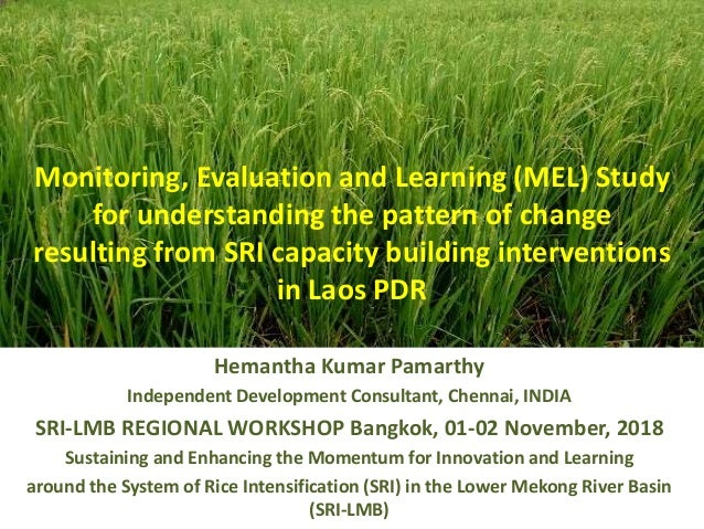 Monitoring, Evaluation and Learning (MEL) Study for understanding the pattern of change resulting from SRI capacity buildi...
