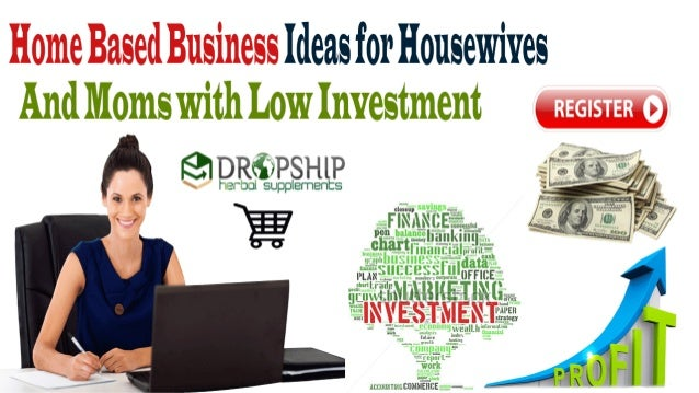 Home Based Business Ideas For Housewives And Moms With Low Investment