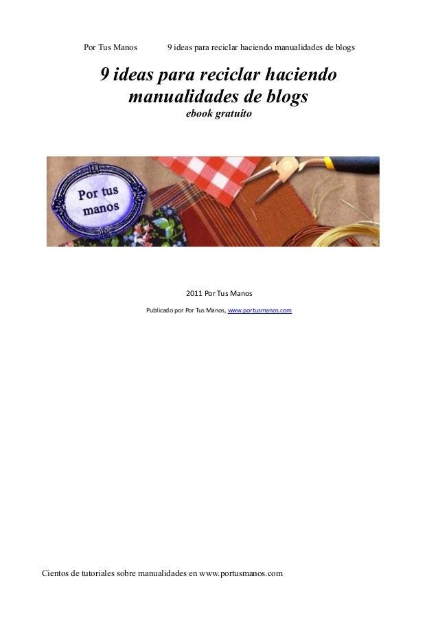 Por Tus Manos 9 ideas para reciclar haciendo manualidades de blogs9 ideas para reciclar haciendomanualidades de blogsebook...