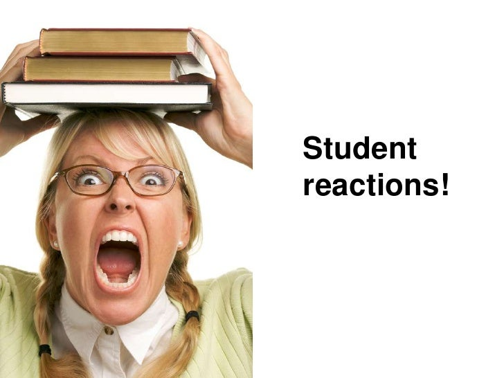 Student reactions!<br />