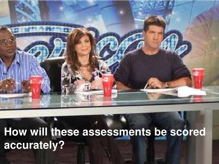 How will these assessments be scored accurately?<br />