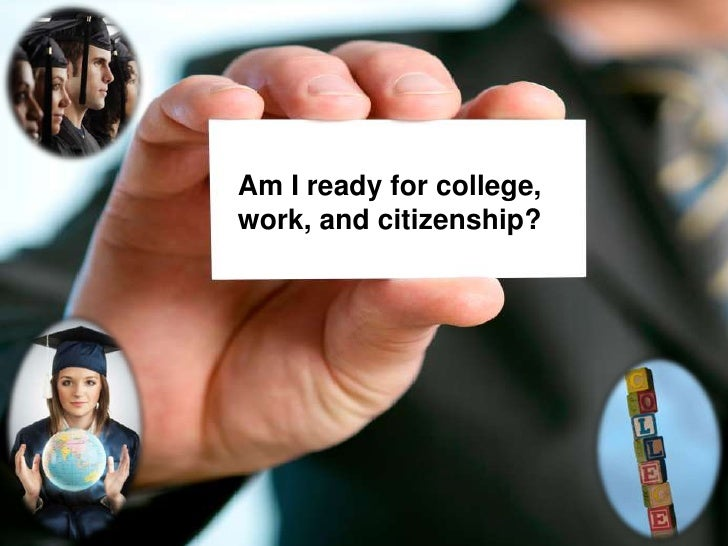 Am I ready for college, work, and citizenship?<br />