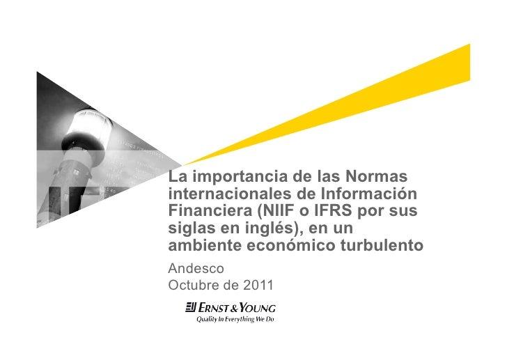 La importancia de las Normasinternacionales de InformaciónFinanciera (NIIF o IFRS por sussiglas en inglés), en unambiente ...