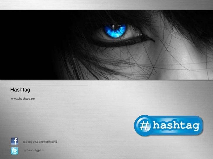 Hashtagwww.hashtag.pe       facebook.com/hashtaPE       @hashtagperu                               Page 1