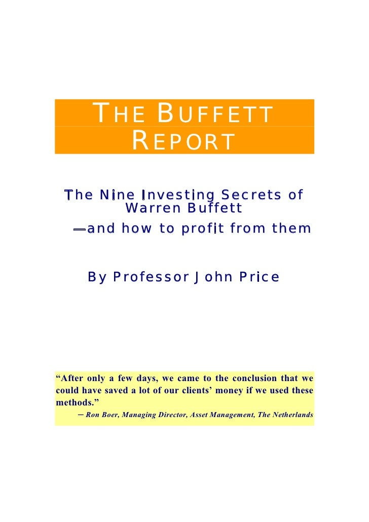 THE BUFFETT            REPORT   The Nine Investing Secrets of          Warren Buffett    —and how to profit from them     ...