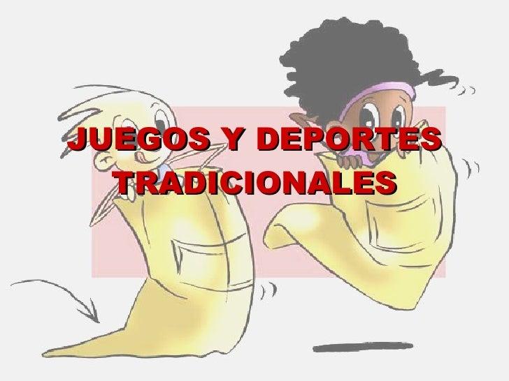 JUEGOS Y DEPORTES TRADICIONALES