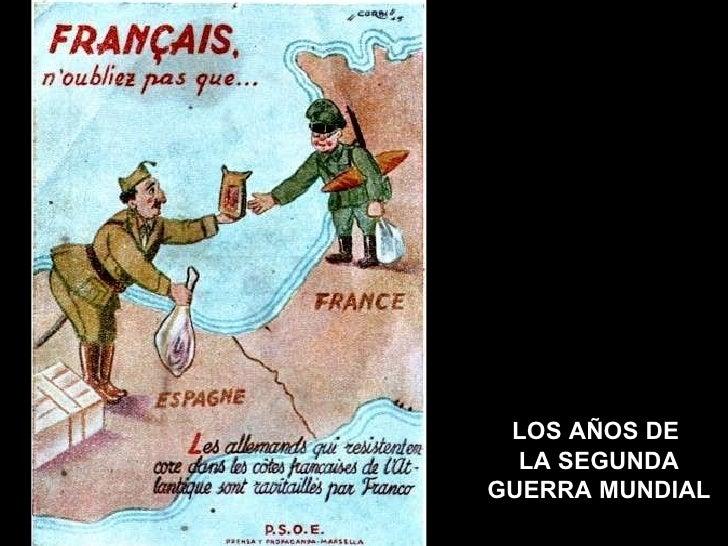 LOS AÑOS DE  LA SEGUNDA GUERRA MUNDIAL