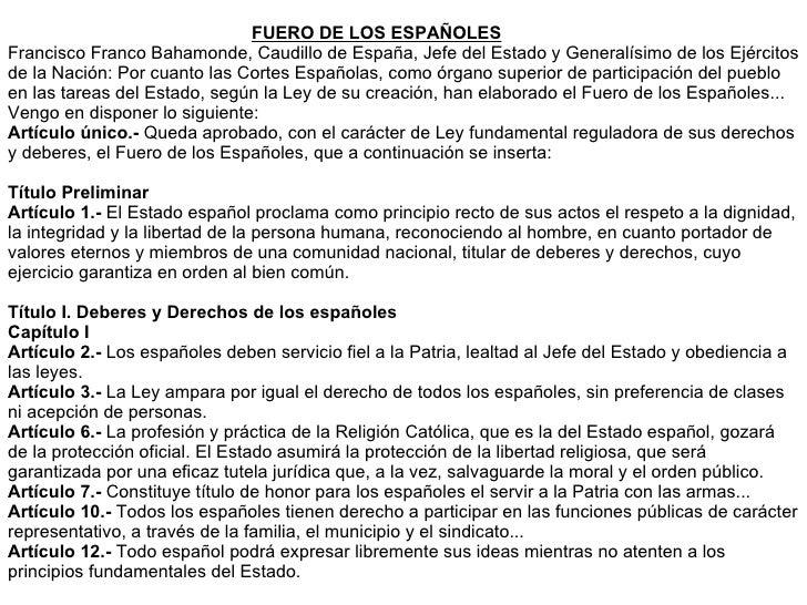 FUERO DE LOS ESPAÑOLES Francisco Franco Bahamonde, Caudillo de España, Jefe del Estado y Generalísimo de los Ejércitos de ...