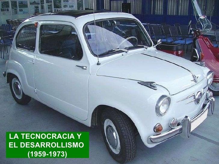 LA TECNOCRACIA Y  EL DESARROLLISMO  (1959-1973)