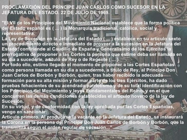 """PROCLAMACIÓN DEL PRÍNCIPE JUAN CARLOS COMO SUCESOR EN LA JEFATURA DEL ESTADO. 22 DE JULIO DE 1969. """"El VII de los Pri..."""