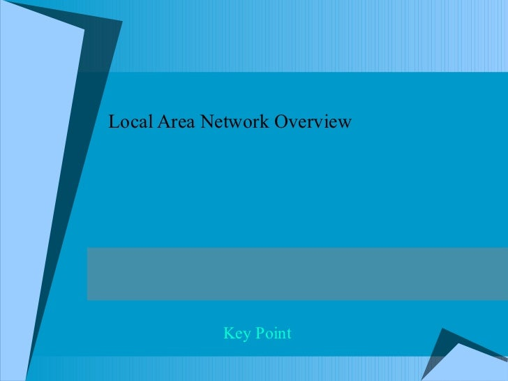 Local Area Network  Overview Key Point
