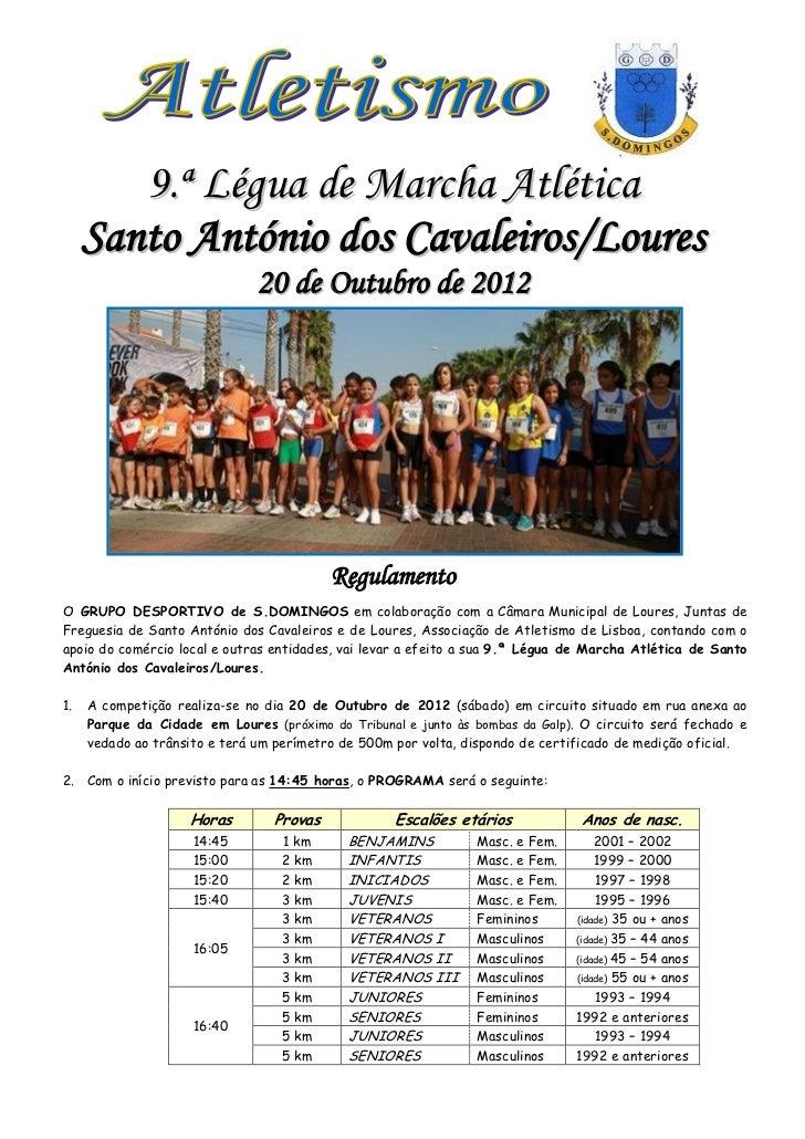 9.ª Légua de Marcha Atlética     Santo António dos Cavaleiros/Loures                              20 de Outubro de 2012   ...
