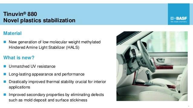 Tinuvin® 880 Novel plastics stabilization 4  New generation of low molecular weight methylated Hindered Amine Light Stabi...