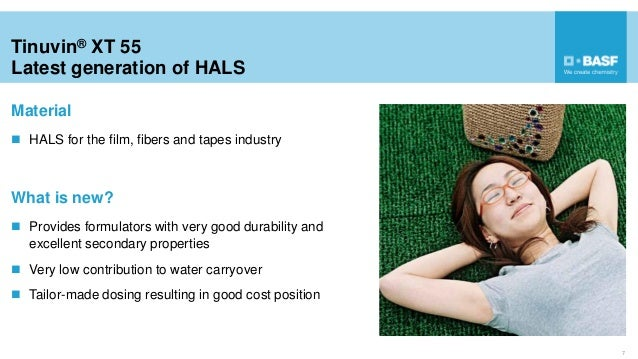Tinuvin® XT 55 Latest generation of HALS 7  HALS for the film, fibers and tapes industry Material  Provides formulators ...