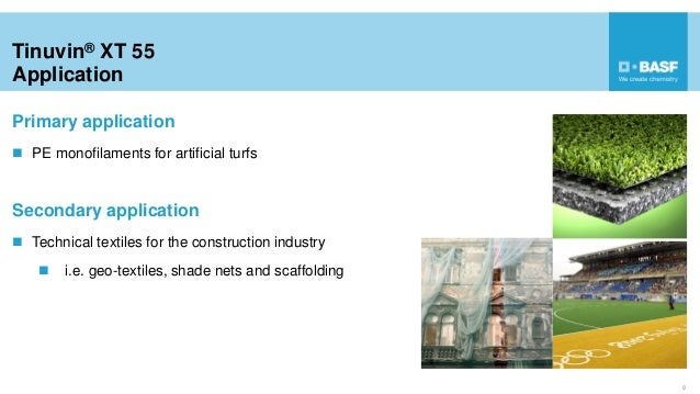 Tinuvin® XT 55 Application Primary application  PE monofilaments for artificial turfs Secondary application  Technical t...