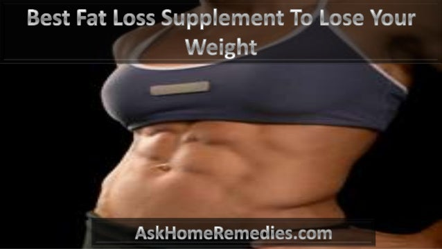 What Is The Best Fat Loss Supplement 84