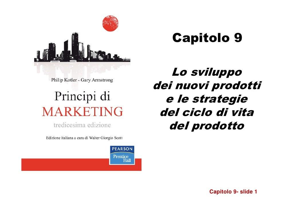 Capitolo 9   Lo sviluppodei nuovi prodotti  e le strategie del ciclo di vita  del prodotto         Capitolo 9- slide 1