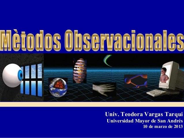 Univ. Teodora Vargas TarquiUniversidad Mayor de San Andrés              10 de marzo de 2013