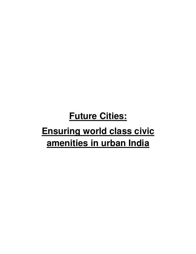 Future Cities: Ensuring world class civic amenities in urban India