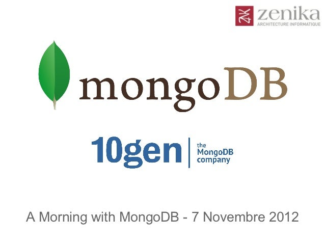 A Morning with MongoDB - 7 Novembre 2012