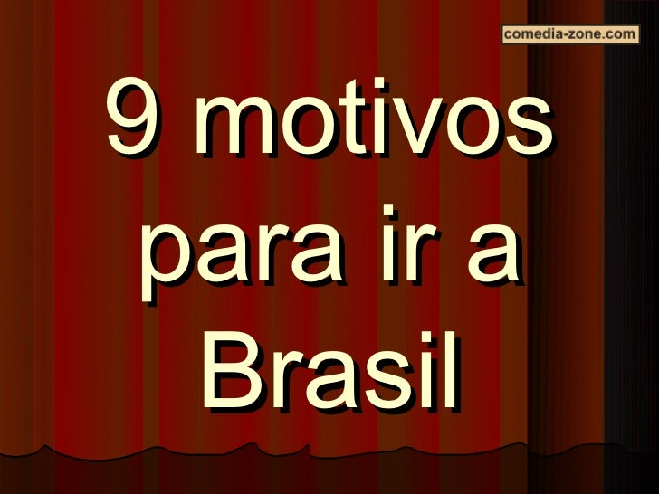 9 motivos para ir a  Brasil