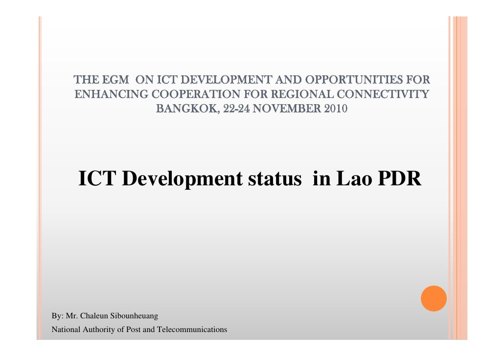 THE EGM ON ICT DEVELOPMENT AND OPPORTUNITIES FOR      ENHANCING COOPERATION FOR REGIONAL CONNECTIVITY                 BANG...