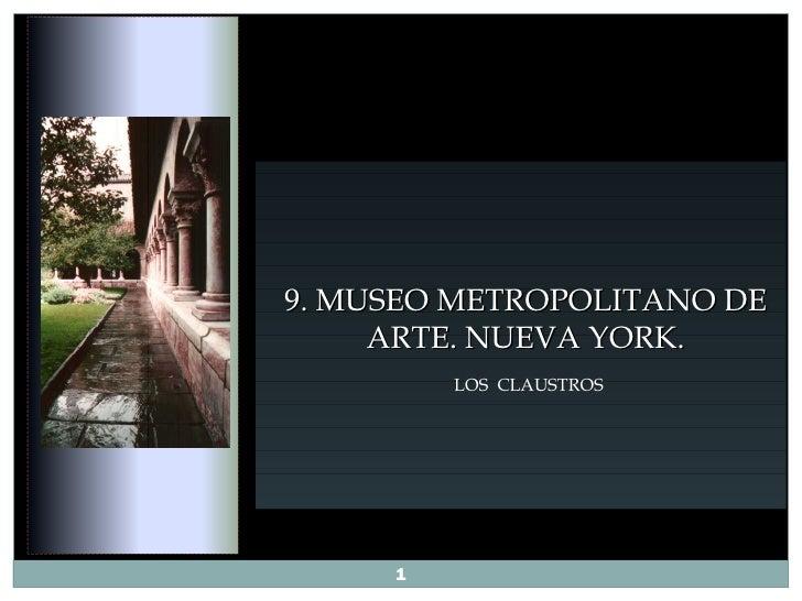 9. MUSEO METROPOLITANO DE     ARTE. NUEVA YORK.         LOS CLAUSTROS     1