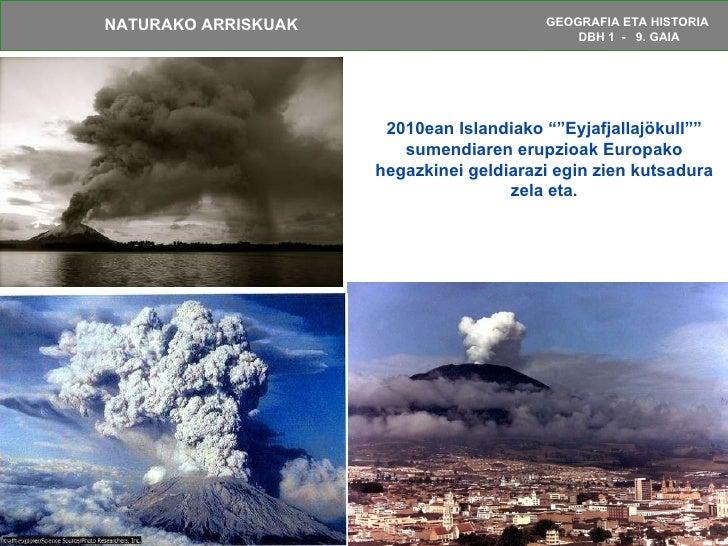 """2010ean Islandiako """"""""Eyjafjallajökull"""""""" sumendiaren erupzioak Europako hegazkinei geldiarazi egin zien kutsadura zela eta."""